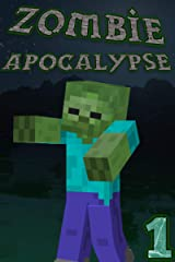 Zombie Apocalypse 1: A new series by Blocky Dude Kindle Edition