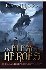 An Elegy of Heroes: The Agartes Epilogues Complete Trilogy Hardcover