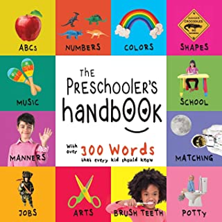 The Preschooler's Handbook: ABC's, Numbers, Colors, Shapes, Matching, School, Manners, Potty and Jobs, with 300 Words that...