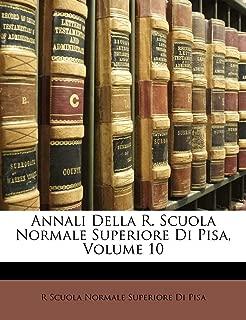 Annali Della R. Scuola Normale Superiore Di Pisa, Volume 10 (Italian Edition)