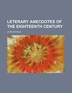 Leterary Anecdotes of the Eighteenth Century