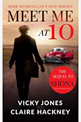 Meet Me At 10: The Unputdownable Emotional Historical Drama about Secrets and Forbidden Love in 1950s Deep South America (The Shona Jackson series Book 2) Kindle Edition