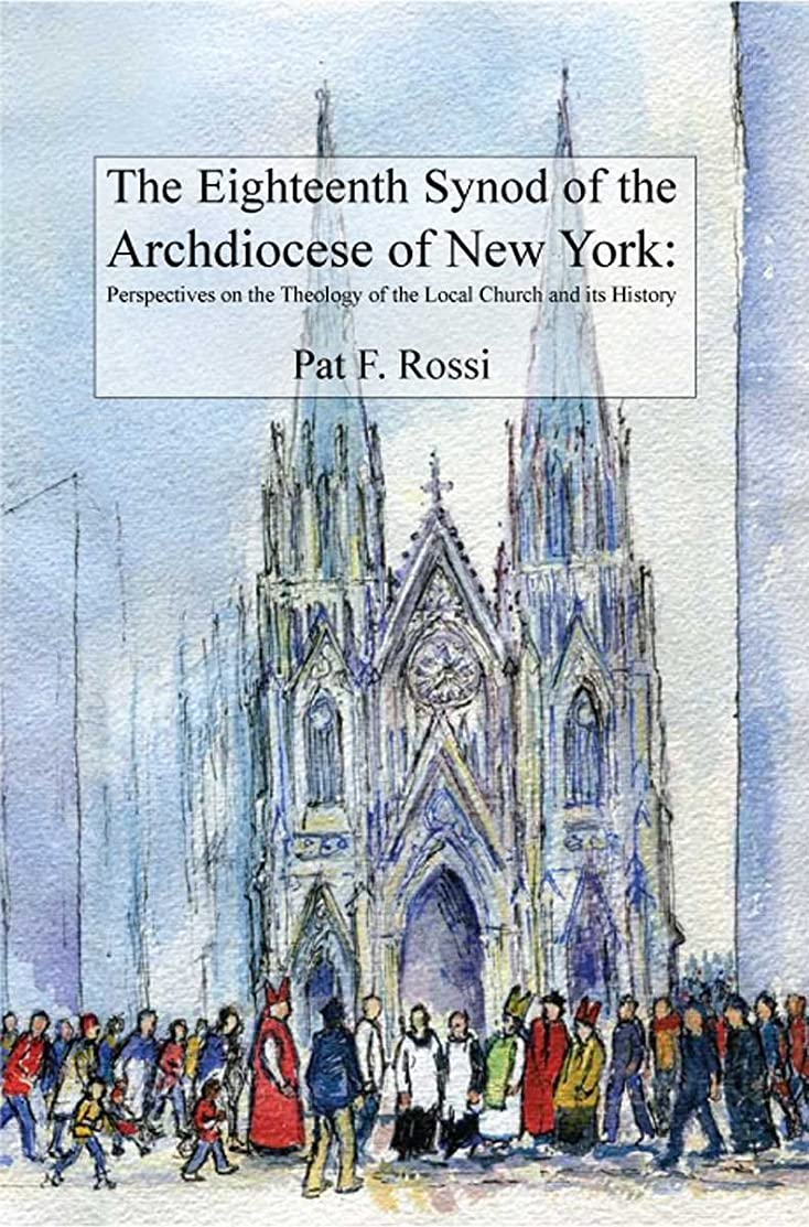 The Eighteenth Synod of the Archdiocese of New York: Perspectives on the Theology of the Local Church and its History