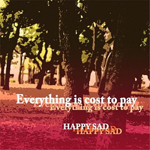 Everything Is Cost to Pay