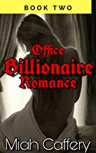 OFFICE BILLIONAIRE ROMANCE: An Erotic Romance Series for Adults Book Two (Office Romance, Billionaire Romance, Dominant, Submissive, Alpha Male, Toys 2)