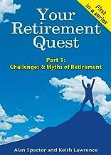 Your Retirement Quest--Part 1: Challenges & Myths of Retirement