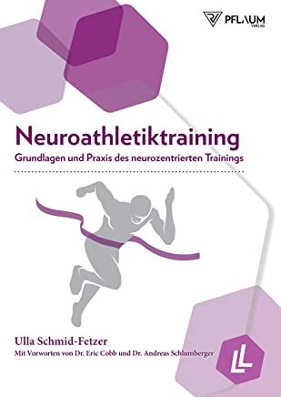 Neuroathletiktraining Grundlagen und Praxis des neurozentrierten Trainings