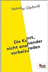 Die Kunst, nicht aneinander vorbeizureden (German Edition) Kindle Edition