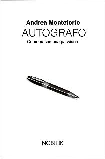 Autografo: Come nasce una passione (Italian Edition)