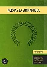 Norma / La sonnambula (Italian Edition)