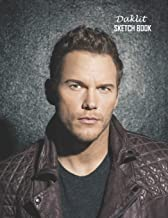 Sketch Book: Chris Pratt Sketchbook 129 pages, Sketching, Drawing and Creative Doodling Notebook to Draw and Journal 8.5 x 11 in large (21.59 x 27.94 cm)