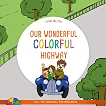 Our Wonderful Colorful Highway: A Stunning Book to Learn Colors And Vehicles