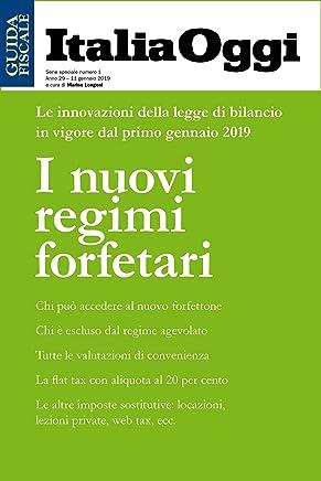 I nuovi regimi forfetari: Regime forfetario e flat tax, le innovazioni della legge di bilancio 2019