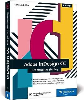 Adobe InDesign CC: Der praktische Einstieg in die Gestaltung mit der Creative Cloud