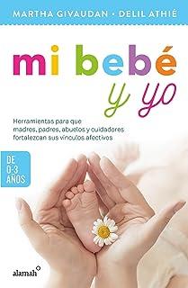Mi Bebé Y Yo: 0 a 3 Años / My Baby and Me: 0 to 3 Years
