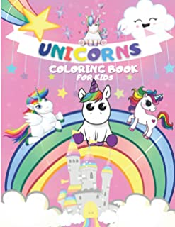 Unicorns Coloring Book for Kids: 130 Pages with Unicorns for Kids - Unicorns are Real! Awesome Coloring Book for Kids - wi...
