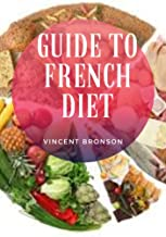 Guide to French Diet: French diet is full of flavor and high in satisfaction.