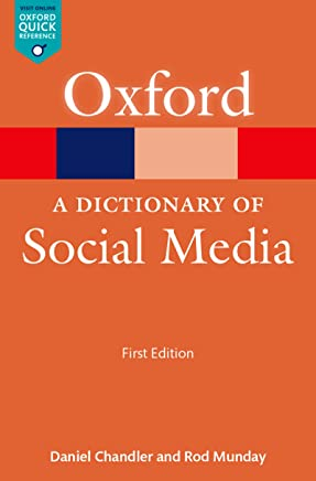A Dictionary of Social Media (Oxford Quick Reference Online)
