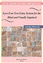 Eyes-Free Text Entry System for the Blind and Visually Impaired: Low-Cost, Affordable, and Portable Braille Input System