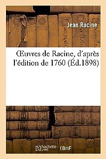 Oeuvres de Racine, d'après l'édition de 1760. Notice biographique, Vie et éloge de Racine