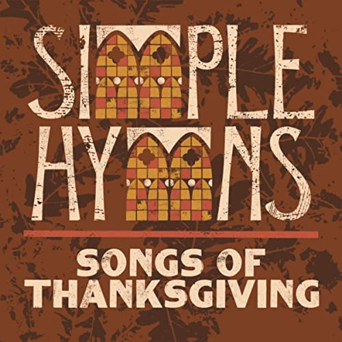 Simple Hymns - Songs of Thanksgiving (2019)