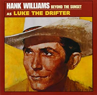 Hank Williams as Luke the Drifter: Beyond the Sunset