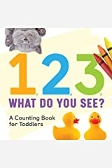 1, 2, 3, What Do You See?: A Counting Book for Toddlers Kindle Edition