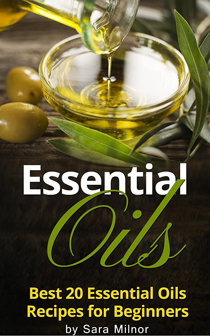 Essential Oils: Best 20 Essential Oils Recipes for Beginners (English Edition)