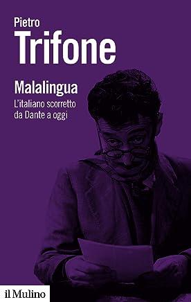 Malalingua: Litaliano scorretto da Dante a oggi (Biblioteca paperbacks Vol. 114)