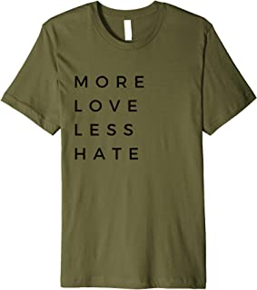 OFFICIAL MORE LOVE LESS HATE T-SHIRT
