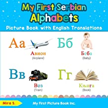 My First Serbian Alphabets Picture Book with English Translations: Bilingual Early Learning & Easy Teaching Serbian Books for Kids (Teach & Learn Basic Serbian words for Children) PDF