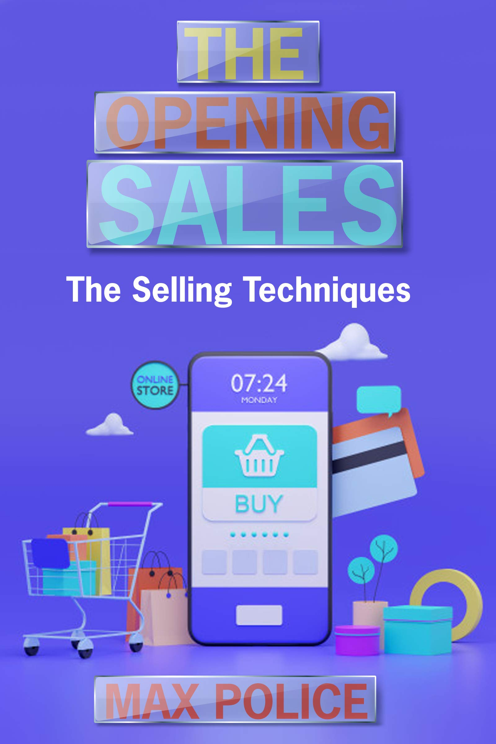 THE OPENING SALES: The Selling Techniques
