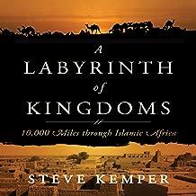 Labyrinth of Kingdoms: 10,000 Miles Through Islamic Africa