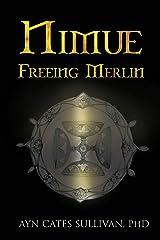 Nimue: Freeing Merlin Kindle Edition