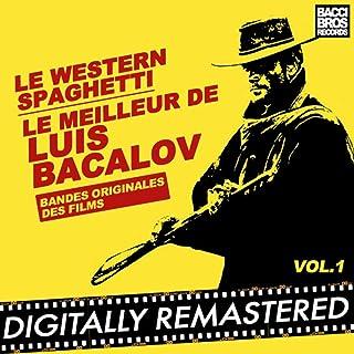 Le Western Spaghetti: Le Meilleur de Luis Bacalov - Vol. 1 (Bandes Originales Des Films)