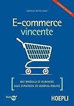 Permalink to E-commerce vincente: Dai modelli di business alle strategie di vendita online PDF