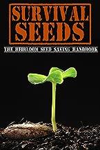 Survival Seeds: The Heirloom Seed Saving Handbook