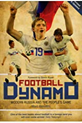 Football Dynamo: Modern Russia and the People's Game Kindle Edition