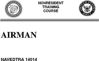 AIRMAN NAVEDTRA 14014 NON RESIDENT TRAINING COURSE