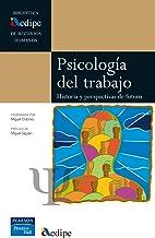 PSICOLOGIA DEL TRABAJO:HISTORIA Y PERSPECTIVAS DE FUTURO