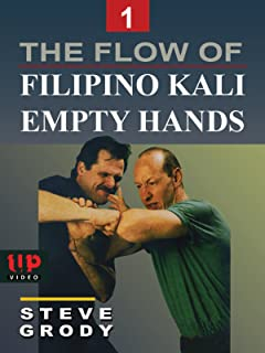 The Flow of Filipino Kali Empty Hands #1 Steve Grody