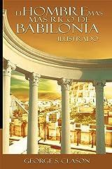 El Hombre Mas Rico de Babilionia - Ilustrado (Spanish Edition) eBook Kindle