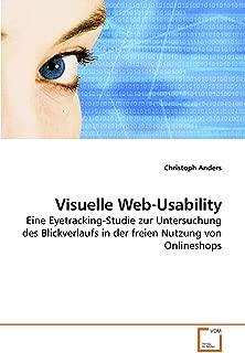 Visuelle Web-Usability: Eine Eyetracking-Studie zur Untersuchung des Blickverlaufs in der freien Nutzung von Onlineshops (German Edition)