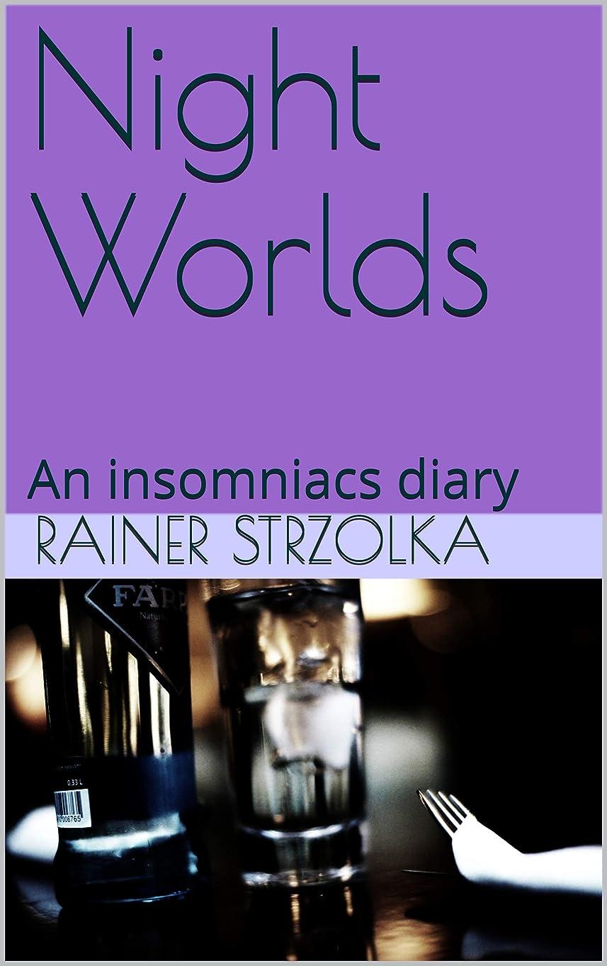 一般化するベース遺棄されたNight Worlds: An insomniacs diary (English Edition)