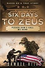Six Days to Zeus: Please Don't Call me Hero