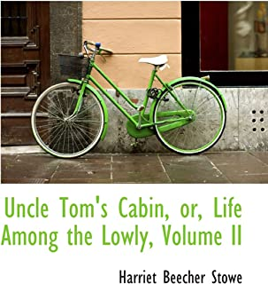 Uncle Tom's Cabin, or, Life Among the Lowly, Volume II