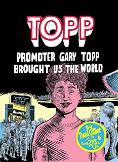 Topp: Promoter Gary Topp Brought Us the World: Promoter Gary Topp Brought Us the World
