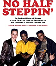 No Half Steppin' (Paperback): An Oral and Pictorial History of New York City Club the Latin Quarter and the Birth of Hip-H...