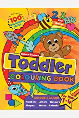 Toddler Colouring Book: For kids ages 1-4, 100 fun pages of letters, numbers, animals and shapes to colour and learn Paperback