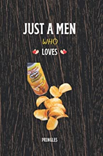 Pringles: Just A Men Who Loves Pringles: Journal Gifts, Glossy Cover Blank Lined Notebook, Awesome Gift For Men's